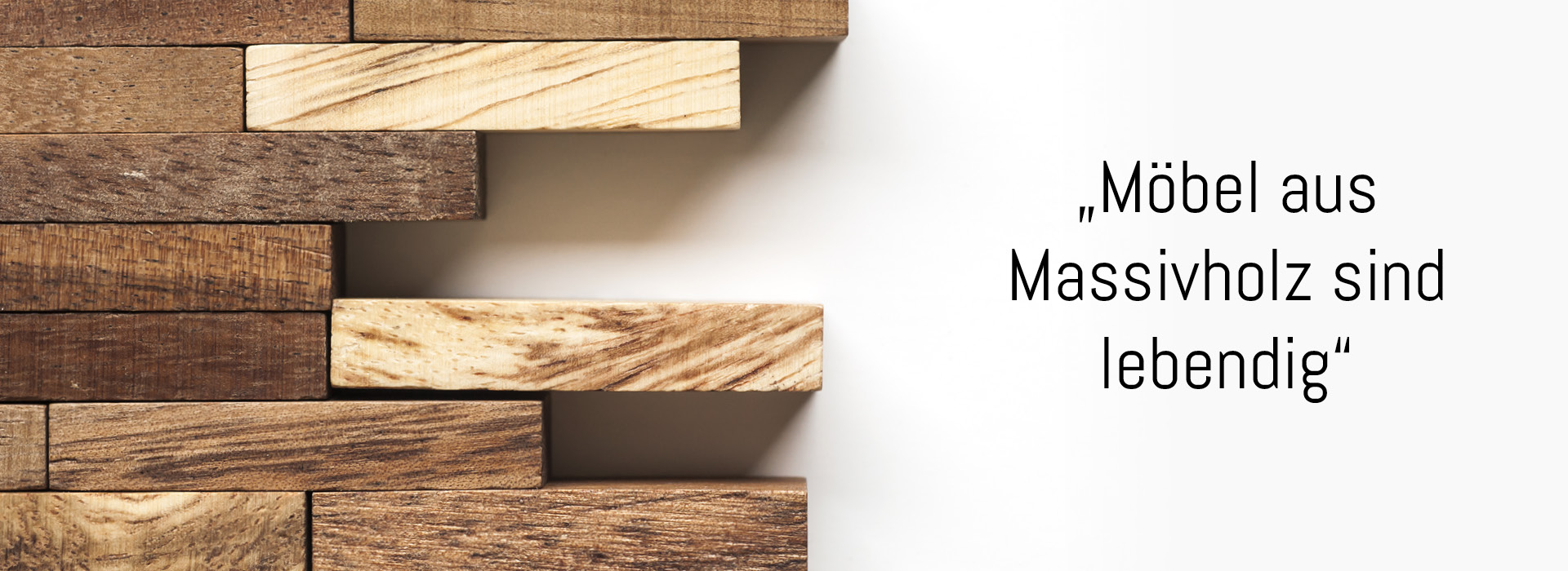 Holz - Massive und natürliche Möbel
